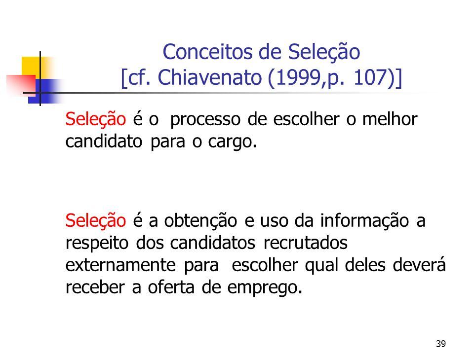 Conceitos de Seleção [cf. Chiavenato (1999,p. 107)]